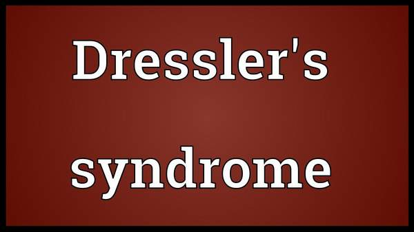 Dressler's Syndrome: Symptoms, Causes and Treatment